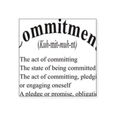 "commitment Square Sticker 3"" x 3"""