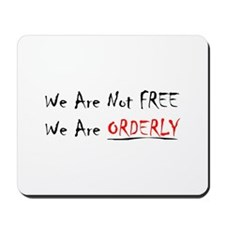 We Are Not Free We Are Orderly Mousepad