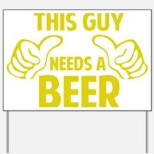 thisGuyBEER1C Yard Sign