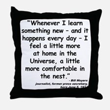 Moyers Learn Quote Throw Pillow