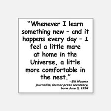 "Moyers Learn Quote Square Sticker 3"" x 3"""