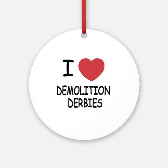 DEMOLITION_DERBIES Round Ornament