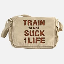Train to not Suck at Life Messenger Bag