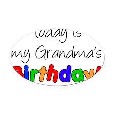 Today Is My Grandmas Birthday Oval Car Magnet