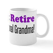 I Didnt Retire Professional Grandma Mug