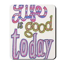 life_is_good Mousepad