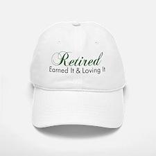 Retired Earned It And Loving It Baseball Baseball Cap