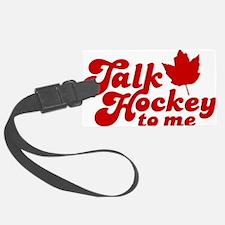 Talk Hockey To Me 2W Luggage Tag