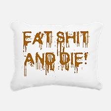 EAT SHIT Rectangular Canvas Pillow