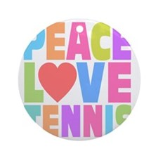 Peace Love Tennis Round Ornament