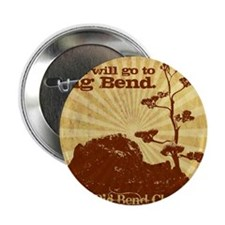 """I will go to Big Bend 2.25"""" Button"""