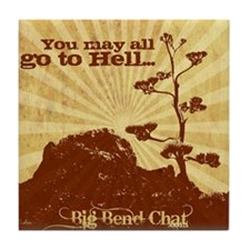 You May All Go To Hell Tile Coaster