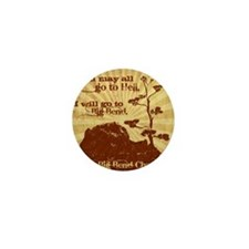 Go To Hell-Go to Big Bend Mini Button