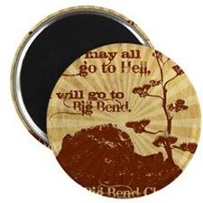 Go To Hell-Go to Big Bend Magnet