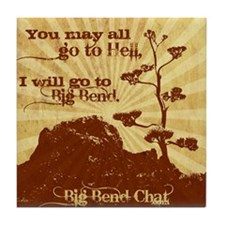 Go To Hell-Go to Big Bend Tile Coaster