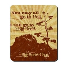 Go To Hell-Go to Big Bend Mousepad