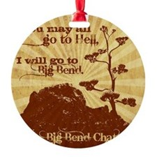 Go To Hell-Go to Big Bend Ornament