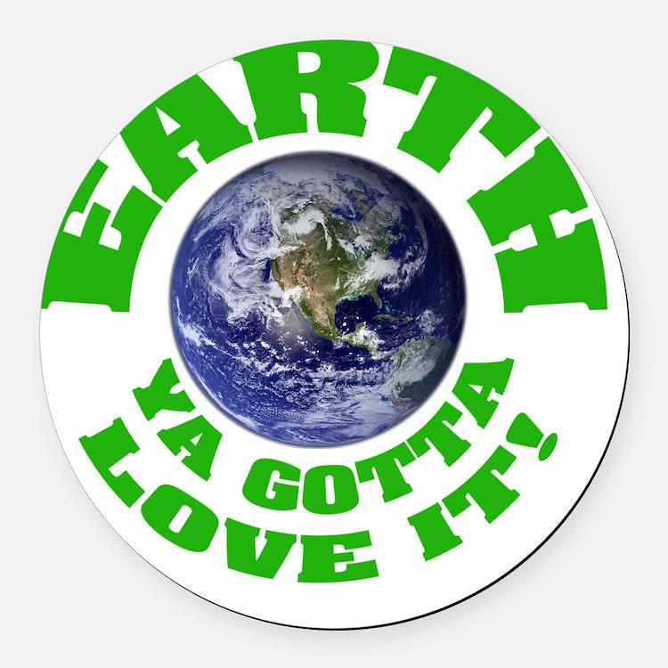 GOTTA-LOVE-IT Round Car Magnet