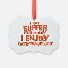 sufferinsanity Ornament