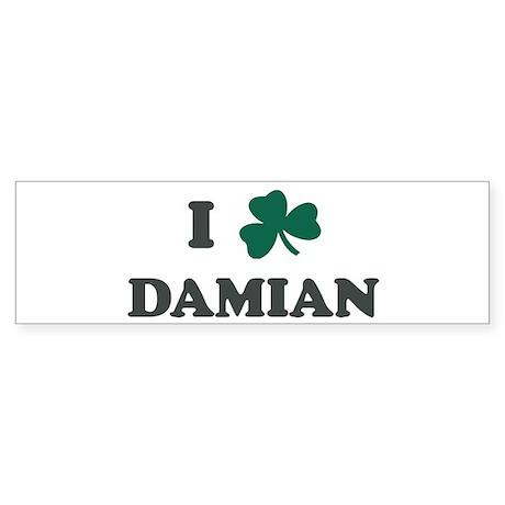 I Shamrock DAMIAN Bumper Sticker