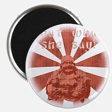what-she-say-DKT Magnet