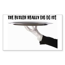 Its always the butler! Sticker (Rectangle)