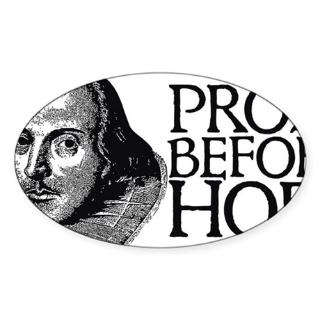 prosebeforehoes02 Sticker (Oval)