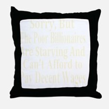 Billionaires Cant Afford Wages Tshir Throw Pillow