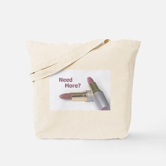 Need More? Tote Bag