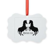 horses rule Ornament