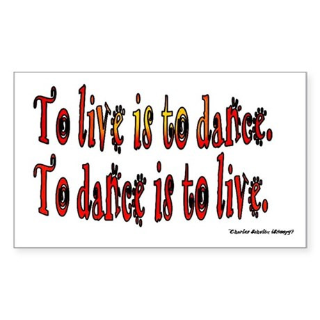 To Dance is to Live Sticker (Rectangle)