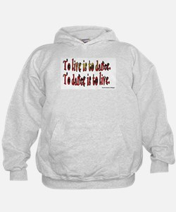 To Dance is to Live Hoodie