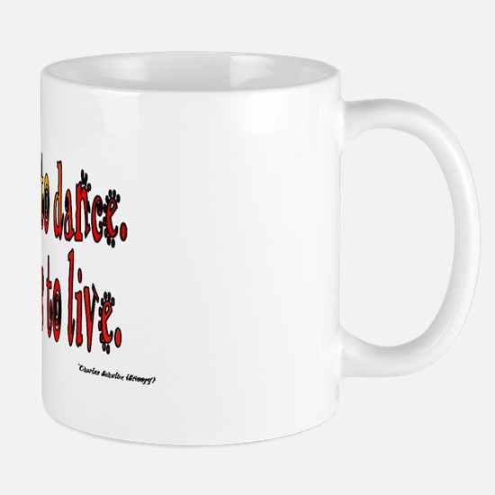 To Dance is to Live Mug