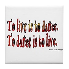 To Dance is to Live Tile Coaster