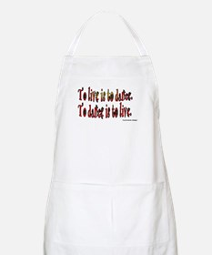 To Dance is to Live Apron