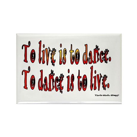 To Dance is to Live Rectangle Magnet (100 pack)