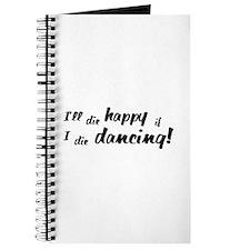 I'll Die Happy if I Die Dancing Journal