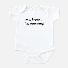 I'll Die Happy if I Die Dancing Infant Bodysuit