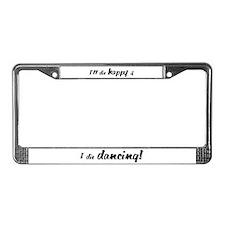 I'll Die Happy if I Die Dancing License Plate Fram