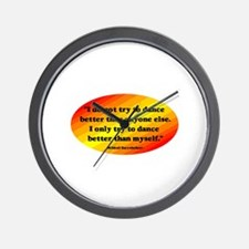 Dance Better than Myself Wall Clock