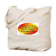 Dance Better than Myself Tote Bag