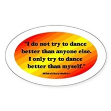 Dance Better than Myself Decal