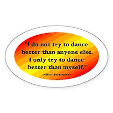 Dance Better than Myself Stickers