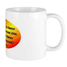 Dance Better than Myself Mug