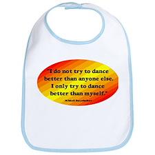 Dance Better than Myself Bib