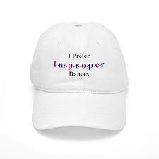 Improper Dances Baseball Cap