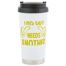 thisGuyBEERanother1A Travel Coffee Mug