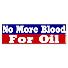 No More Blood for Oil Bumper Bumper Sticker