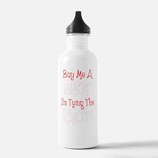 Buy Me A Shot Im Tying Water Bottle