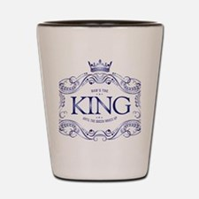 Dad is King Shot Glass
